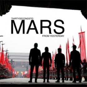 From Yesterday - 30 Seconds to Mars