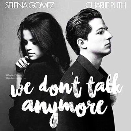 We don't Talk Anymore - Charlie Puth ft. Selena Gomez